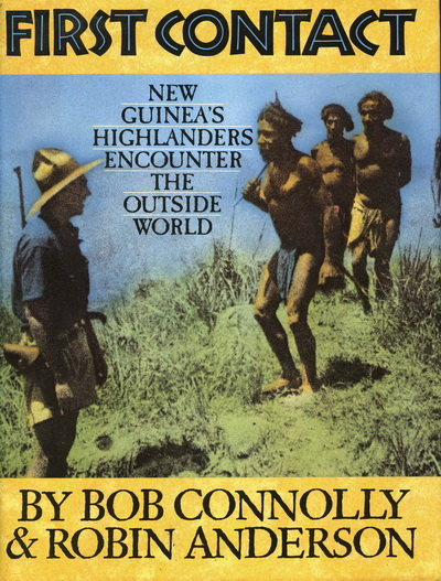 First Contact in Papua New Guinea - Bob Connolly's First Contact